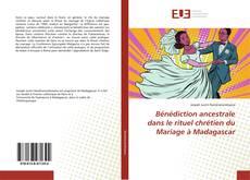 Couverture de Bénédiction ancestrale dans le rituel chrétien du Mariage à Madagascar