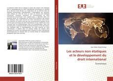 Couverture de Les acteurs non étatiques et le développement du droit international