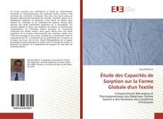 Bookcover of Étude des Capacités de Sorption sur la Forme Globale d'un Textile