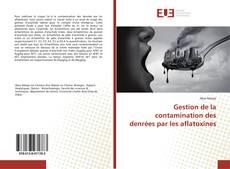 Bookcover of Gestion de la contamination des denrées par les aflatoxines