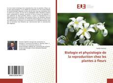 Couverture de Biologie et physiologie de la reproduction chez les plantes à fleurs