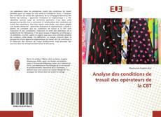 Bookcover of Analyse des conditions de travail des opérateurs de la CBT