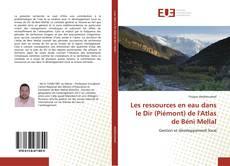 Couverture de Les ressources en eau dans le Dir (Piémont) de l'Atlas de Béni Mellal