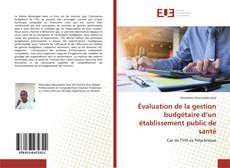 Portada del libro de Évaluation de la gestion budgétaire d'un établissement public de santé