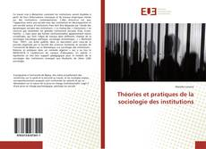Théories et pratiques de la sociologie des institutions kitap kapağı