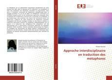 Couverture de Approche interdisciplinaire en traduction des métaphores