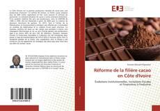 Bookcover of Réforme de la filière cacao en Côte d'Ivoire