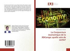 Couverture de La Conjoncture économique de la RDCongo: quelle voie de sortie?