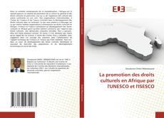 Bookcover of La promotion des droits culturels en Afrique par l'UNESCO et l'ISESCO