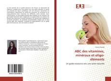 Couverture de ABC des vitamines, minéraux et oligo-éléments