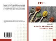 Bookcover of Gérer les différences: le défi de nos jours