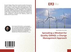 Bookcover of Spreading a Mindset For Quality (SM4Q): a Change Management Approach