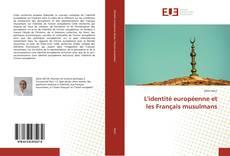 Bookcover of L'identité européenne et les Français musulmans