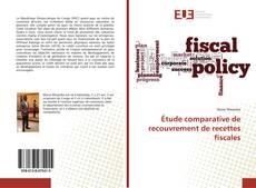 Обложка Étude comparative de recouvrement de recettes fiscales