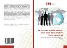 Capa do livro de Le Processus d'élaboration d'un plan de formation d'une entreprise