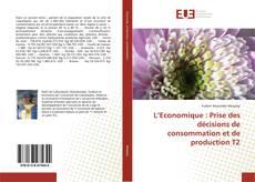 L'Economique : Prise des décisions de consommation et de production T2的封面