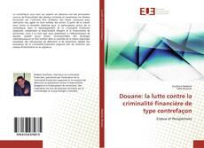 Capa do livro de Douane: la lutte contre la criminalité financière de type contrefaçon