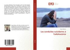 Bookcover of Les conduites suicidaires à l'adolescence