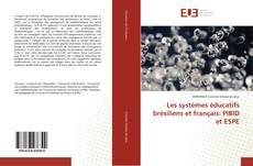 Copertina di Les systèmes éducatifs brésiliens et français: PIBID et ESPE
