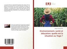 Bookcover of Environnement, santé et éducation: quelle est la situation au Togo ?