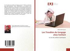 Bookcover of Les Troubles du langage chez l'enfant
