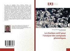 Bookcover of Le charbon actif pour l'analyse des composés phénoliques