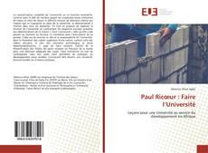 Bookcover of Paul Ricœur : Faire l'Université