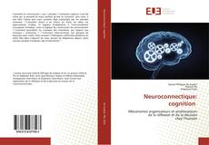 Bookcover of Neuroconnectique: cognition