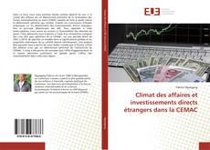 Bookcover of Climat des affaires et investissements directs étrangers dans la CEMAC