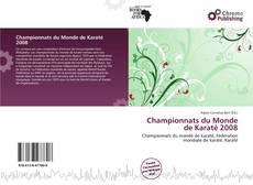 Обложка Championnats du Monde de Karaté 2008