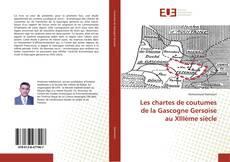 Couverture de Les chartes de coutumes de la Gascogne Gersoise au XIIIème siècle