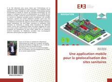 Bookcover of Une application mobile pour la géolocalisation des sites sanitaires