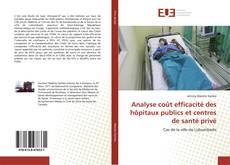 Portada del libro de Analyse coût efficacité des hôpitaux publics et centres de santé privé