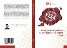 Buchcover von L'immigration Algérienne au Québec sous un regard croisé
