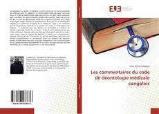 Copertina di Les commentaires du code de déontologie médicale congolais