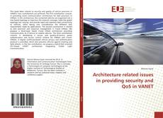 Couverture de Architecture related issues in providing security and QoS in VANET