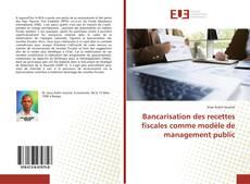 Couverture de Bancarisation des recettes fiscales comme modèle de management public