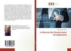 Bookcover of La Bourse des Devises pour les Débutants