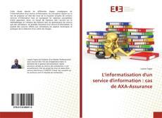 L'informatisation d'un service d'information : cas de AXA-Assurance kitap kapağı