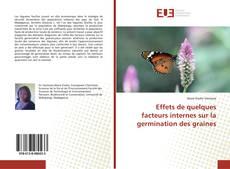Обложка Effets de quelques facteurs internes sur la germination des graines