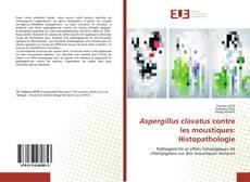 Bookcover of Aspergillus clavatus contre les moustiques: Histopathologie