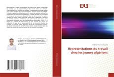 Обложка Représentations du travail chez les jeunes algériens