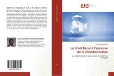 Bookcover of Le droit fiscal à l'épreuve de la mondialisation