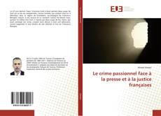 Le crime passionnel face à la presse et à la justice françaises的封面