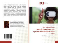 Bookcover of Les alterations phonétiques liées aux dysfonctionnements de la voix