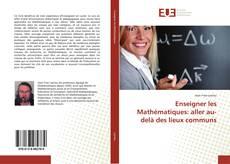 Capa do livro de Enseigner les Mathématiques : aller au-delà des lieux communs