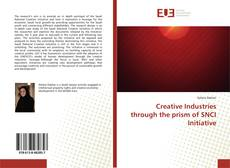Bookcover of Creative Industries through the prism of SNCI Initiative