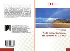 Bookcover of Profil épidemioclinique des kératites au C.H.M.A