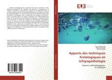 Buchcover von Apports des techniques histologiques en ichtyopathologie