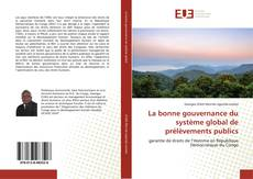 La bonne gouvernance du système global de prélèvements publics kitap kapağı